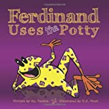 Ferdinand Uses the Potty: Overcoming Bed-Wetting Fearsby Jason Tucker