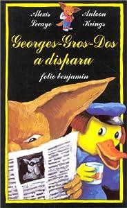 Amazon.fr - Georges-Gros-Dos a disparu - Alexis Lecaye