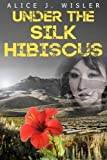 img - for American Historical Fiction: Under the Silk Hibiscus book / textbook / text book