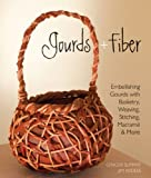img - for Gourds + Fiber: Embellishing Gourds with Basketry, Weaving, Stitching, Macram  & More book / textbook / text book
