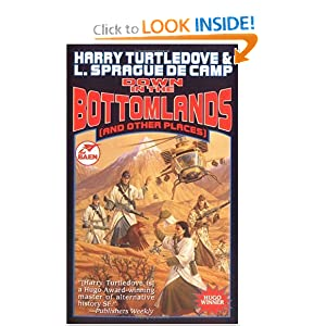 Down in the Bottomlands (And Other Places) Harry Turtledove and L. Sprague de Camp