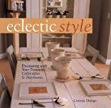 img - for Eclectic Style: Decorating with Your Treasures, Collectibles & Heirlooms by Connie Duran (2003-08-01) book / textbook / text book