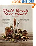 Don't Break Your Heart Cookbook: Redu...