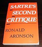 Sartre's Second Critique (0226028054) by Aronson, Ronald