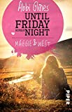 Until Friday Night - Maggie und West: Roman (Field Party, Band 1)