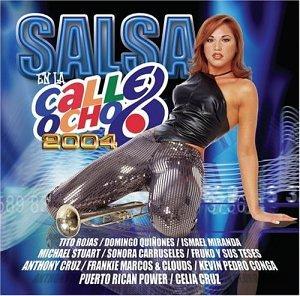 Salsa En La Calle Ocho 2004 - Salsa En La Calle Ocho 2004 - Amazon.com