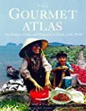 img - for The Gourmet Atlas: The History, Origin and Migration of Foods of the World book / textbook / text book