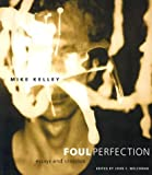 Foul Perfection: Essays and Criticism (0262611783) by Kelley, Mike