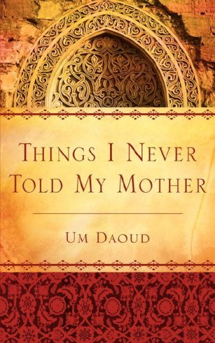 Things I Never Told My Mother