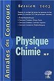 echange, troc Stéphane Ravier, Alexandre Hérault, Collectif - Physique et chimie MP : Session 2003