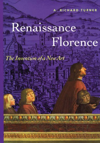 Image for Renaissance Florence: The Invention Of A New Art (Perspectives): First Edition