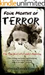 Four Months of Terror: The True Story...