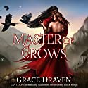Master of Crows Audiobook by Grace Draven Narrated by Jay Britton