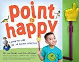 img - for Point to Happy: For Children on the Autism Spectrum book / textbook / text book