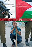img - for Apartheid in Palestine: Hard Laws and Harder Experiences book / textbook / text book