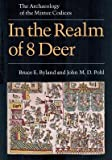 img - for In the Realm of 8 Deer: The Archaeology of the Mixtec Codices by Bruce E. Byland (1994-11-03) book / textbook / text book