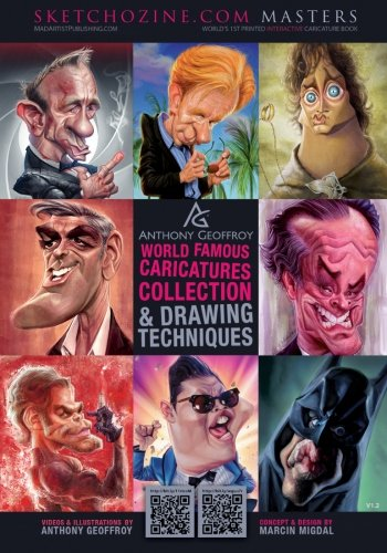 Sketchozine.com Masters: Anthony Geoffroy: World Famous Caricatures Collection & Drawing Techniques PDF
