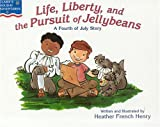 Life, Liberty & the Pursuit of Jellybeans: A Fourth of July Story (Claire's Holiday Adventures)