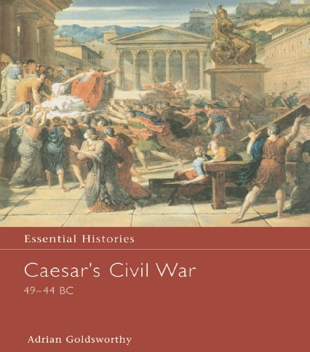Adrian Goldsworthy - Caesar's Civil War 49-44 BC (Essential Histories)
