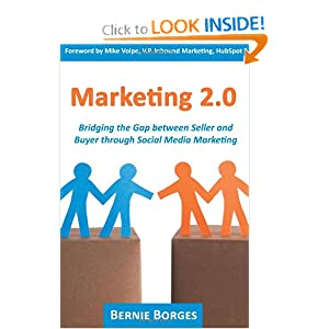Marketing 2.0: Bridging the Gap between Seller and Buyer through Social Media Marketing: Bernie Borges: 9781604942880: Amazon.com: Books