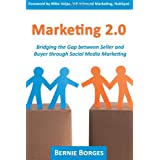 Marketing 2.0: Bridging the Gap between Seller and Buyer through Social Media Marketingby Bernie Borges