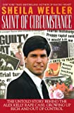 img - for Saint of Circumstance: The Untold Story Behind the Alex Kelly Rape Case, Growing up Rich and Out of Control book / textbook / text book