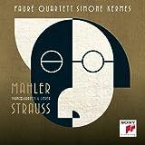Strauss & Mahler - Piano Quartets & Lieder