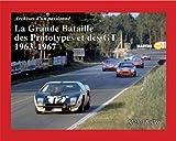 La Grande Bataille des Prototypes et des GT 1963-1967...