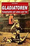 Gladiatoren. Kampfspiele auf Leben und Tod title=