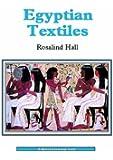 Egyptian Textiles (Shire Egyptology)