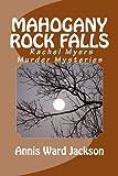 Mahogany Rock Falls: A Rachel Myers Murder Mystery: (Rachel Myers Murder Mysteries) (Volume 8)