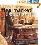 Flea Market Decorating: Creating Styl...