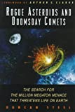 Rogue Asteroids and Doomsday Comets: The Search for the Million Megaton Menace That Threatens Life on Earth
