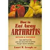 How to Eat Away Arthritis ~ Lauri M. Aesoph