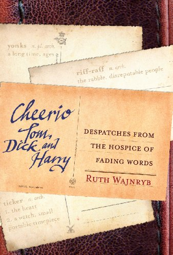 cheerio-tom-dick-and-harry-despatches-from-the-hospice-of-fading-words