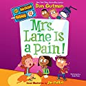 Mrs. Lane Is a Pain!: My Weirder School, Book 12 Audiobook by Dan Gutman Narrated by Andy Paris