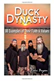 img - for Duck Dynasty: 88 Examples of Their Faith & Values book / textbook / text book