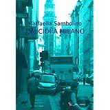 Omicidi a Milanodi Raffaella Sambolino