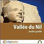 Vallée du Nil (Audio Guide CitySpeaker) | Marlène Duroux,Olivier Maisonneuve