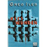 Bisswunden: Thrillervon &#34;Greg Iles&#34;
