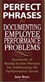 Perfect Phrases for Documenting Employee Performance Problem