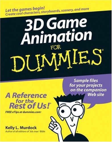 3D Game Animation For Dummies (For Dummies (Computer/Tech))