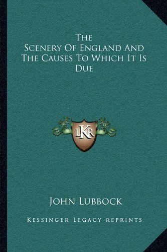 The Scenery of England and the Causes to Which It Is Due