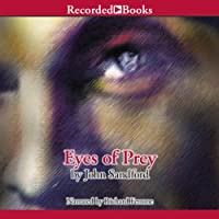 Eyes of Prey: The Lucas Davenport Series, Book 3 (       UNABRIDGED) by John Sandford Narrated by Richard Ferrone