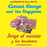 Curious George and the Firefighters / Jorge el curioso y los bomberos