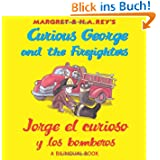 Curious George and the Firefighters/Jorge el curioso y los bomberos (bilingual edition) (English and Spanish Edition...