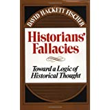 Historians' Fallacies : Toward a Logic of Historical Thought ~ David Hackett Fischer