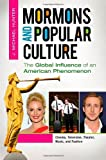 img - for Mormons and Popular Culture [2 volumes]: The Global Influence of an American Phenomenon book / textbook / text book