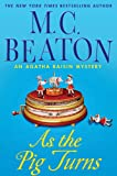 M. C. Beaton As the Pig Turns (Agatha Raisin Mysteries)