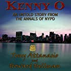 Kenny O: An Untold Story from the Annals of NYPD Hörbuch von Tony Attanasio, Howard Hellman Gesprochen von: James Romick